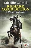 Richard Coeur de Lion - T1: L'Ombre de Saladin