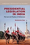 India has a parliamentary system. Yet the president has authority to occasionally enact legislation (or ordinances) without involving parliament. This book is a study of ordinances at the national level in India centered around three themes. Firstly,...