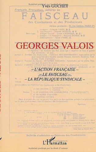 Georges Valois : L'Action française, le Faisceau, la République syndicale