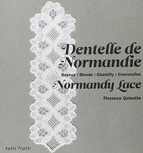 Dentelle de Normandie : Bayeux, Blonde, Chantilly, Courseulles