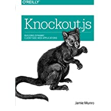 Knockout.js: Building Dynamic Client-Side Web Applications by Jamie Munro (2015-01-03)