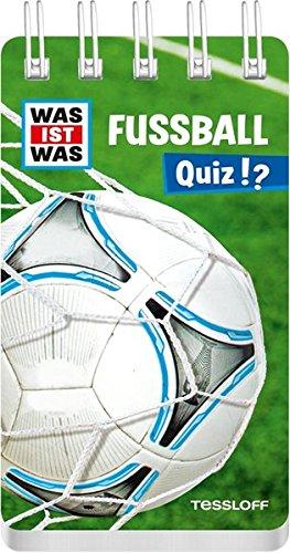 Preisvergleich Produktbild WAS IST WAS Quiz Fußball: Über 100 Fragen und Antworten! Mit Spielanleitung und Punktewertung (WAS IST WAS Quizblöcke)