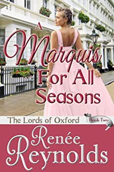 A Marquis For All Seasons (The Lords of Oxford Book 2) by [Reynolds, Renée]