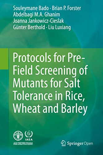 Protocols for Pre-Field Screening of Mutants for Salt Tolerance in Rice, Wheat and Barley (English Edition)