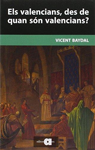 Descargar Libro Els valencians, des de quan són valencians? (Recerca i pensament) de Vicent Baydal Sala