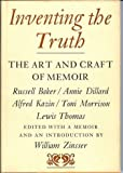 Inventing the Truth: The Art and Craft of Memoir (The Writer's craft)