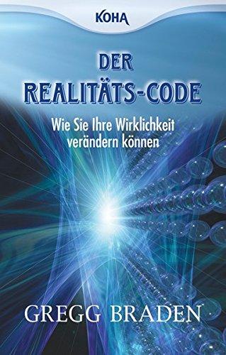 der-realitats-code-wie-sie-ihre-wirklichkeit-verandern-konnen