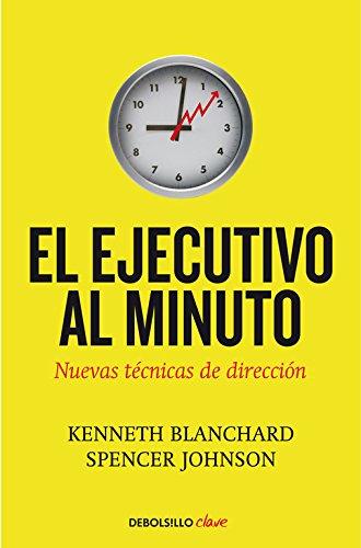Ejecutivo al minuto: Nuevas técnicas de dirección (CLAVE) por Kenneth/Johnson,Spencer Blanchard