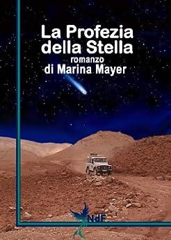 La Profezia della Stella (Archeothriller Vol. 1) di [Mayer, Marina]