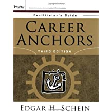 Career Anchors: Facilitator's Guide Package 3rd edition by Schein, Edgar H. (2006) Paperback