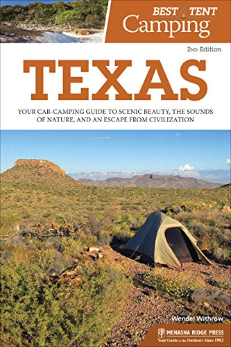 Best Tent Camping: Texas: Your Car-Camping Guide to Scenic Beauty, the Sounds of Nature, and an Escape from Civilization (English Edition)