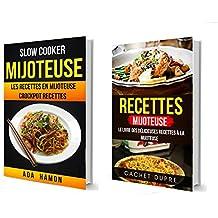 Recettes: Mijoteuse: Le Livre des Délicieuses Recettes à la Mijoteuse: Slow Cooker: Mijoteuse :Les recettes en mijoteuse (Crockpot Recettes) (French Edition)