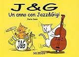 Scarica Libro J G Un anno con Jazz Gigi (PDF,EPUB,MOBI) Online Italiano Gratis
