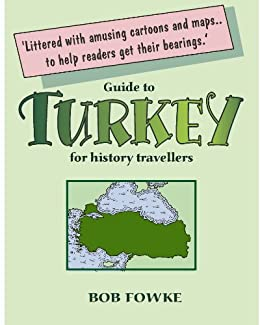 Guide to Turkey for History Travellers (Guides for History Travellers Book 3) by [Fowke, Bob]