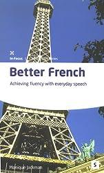 Better French: Achieve Fluency in Everyday Speech (Studymates Series)