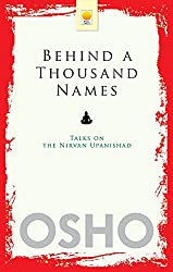 Behind a Thousand Names: Talks on the Nirvan Upanishad