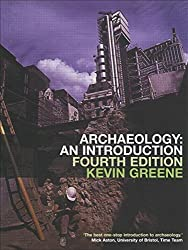 Archaeology: An Introduction by Kevin Greene (2002-06-27)