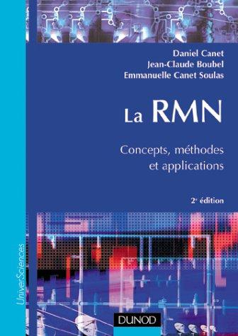 La RMN : Concepts, méthodes et applications, 2e édition