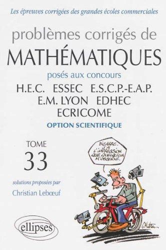 Problèmes Corrigés de Mathématiques HEC Tome 33 2012-2013 Option Scientifique