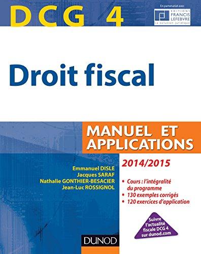 DCG 4 - Droit fiscal 2014/2015 - 8e éd. : Manuel et Applications