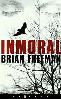 Inmoral par Brian Freeman