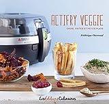 Actifry veggie : Chips, frites et petits plats