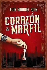 Corazón de marfil par  Luis Manuel Ruiz