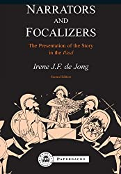 Narrators and Focalizers: The Presentation of the Story in the Iliad (Bcpaperback)