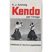 KENDO PAR L'IMAGE : initiation à l'escrime japonaise