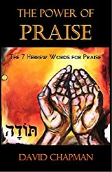 The Power of Praise: The 7 Hebrew Words for Praise