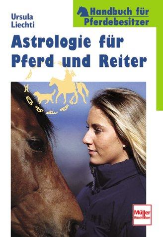 Astrologie für Pferd und Reiter. Handbuch für Pferdebesitzer.
