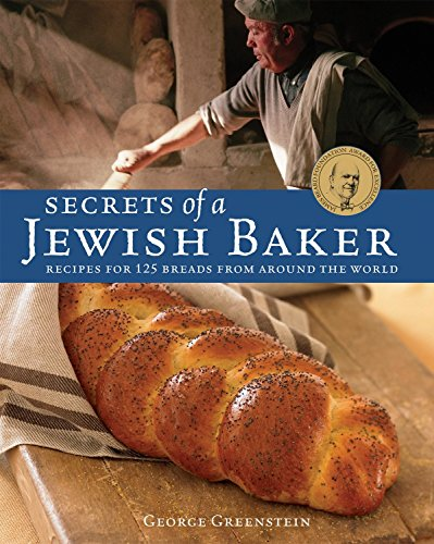 Secrets of a Jewish Baker: Recipes for 125 Breads from Around the World por George Greenstein