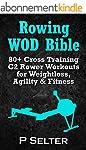 Rowing WOD Bible: 80+ Cross Training...