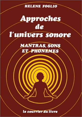 Approches de l'univers sonore : Mantras, sons et phonèmes