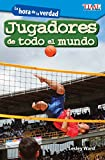 La hora de la verdad: Jugadores de todo el mundo (Showdown: Players Around the World) (Exploring Reading)