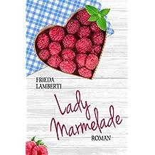 Lady Marmelade: Eine süß saure Liebesgeschichte Roman