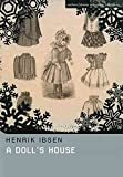 [(A Dolls House)] [By (author) Henrik Ibsen ] published on (August, 2008)