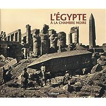 L'Egypte à la chambre noire (Ancien Prix éditeur : 32,50 euros)