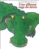 Une Affreuse Rage De Dents