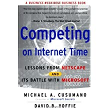 Competing On Internet Time: Lessons From Netscape And Its Battle With Microsoft by Michael A. Cusumano (2000-01-12)