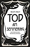 Tod am Semmering (Historischer Kriminalroman) by Beate Maly front cover
