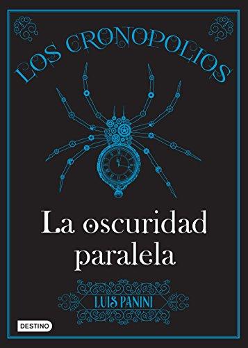 Los cronopolios 2. La oscuridad paralela por Luis Panini
