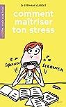 Comment maîtriser ton stress ? par Clerget