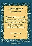 Telecharger Livres Oevres Melees de M Danchet de L Academie Francoise Et de Celle Des Inscriptions Et Belles Lettres Vol 4 Classic Reprint (PDF,EPUB,MOBI) gratuits en Francaise