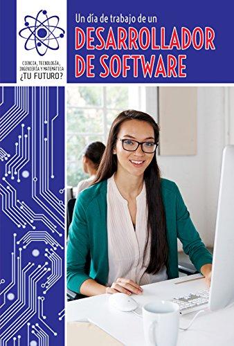 Un día de trabajo de un desarrollador de software/ A Day at Work with a Software Developer: 1 (Ciencia, Tecnología, Ingeniería Y Matemática: ¿tu Futuro? (Super Stem Careers)) por Devon McKinney