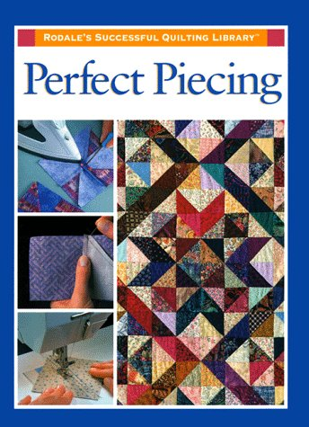 Perfect Piecing: Rodale's Quilting Library