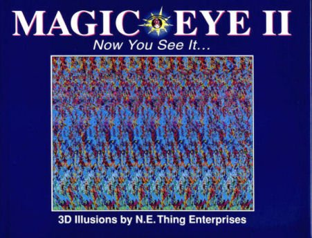 Magic Eye II: Now You See It...: A New Way of Looking at the World: Now You See It - 3D Illusions No. 2 (Thin Enterprise) por N.E.Thing Enterprises