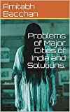 Problems of Major Cities of India and Solutions.