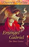 Erzengel Gabriel: Der Bote Gottes