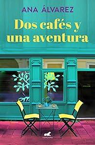 Dos cafés y una aventura par Ana Alvarez
